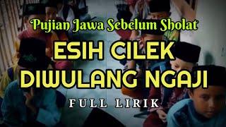 Download lagu Pujian Jawa  Esih Cilek Diwulang Ngaji | Puji - pujian Sebelum Sholat | Fuad Kamal