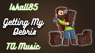 Iskall - Getting My Debris (TA Remix)