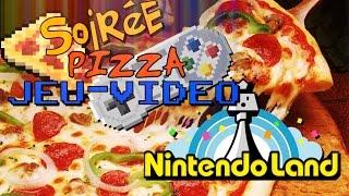 Soirée Pizza ! Nintendo Land avec Sorina, Shun et Bob