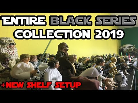 Entire Star Wars Black Series Action Figure Collection & New Shelf Setup - 2019