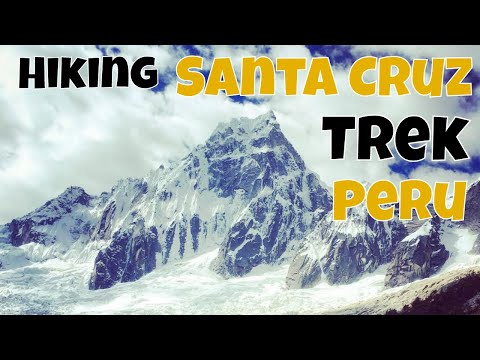 Hiking The Santa Cruz Trek In Peru