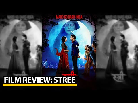 Film Review of Stree starring Rajkumar Rao and Shraddha Kapoor