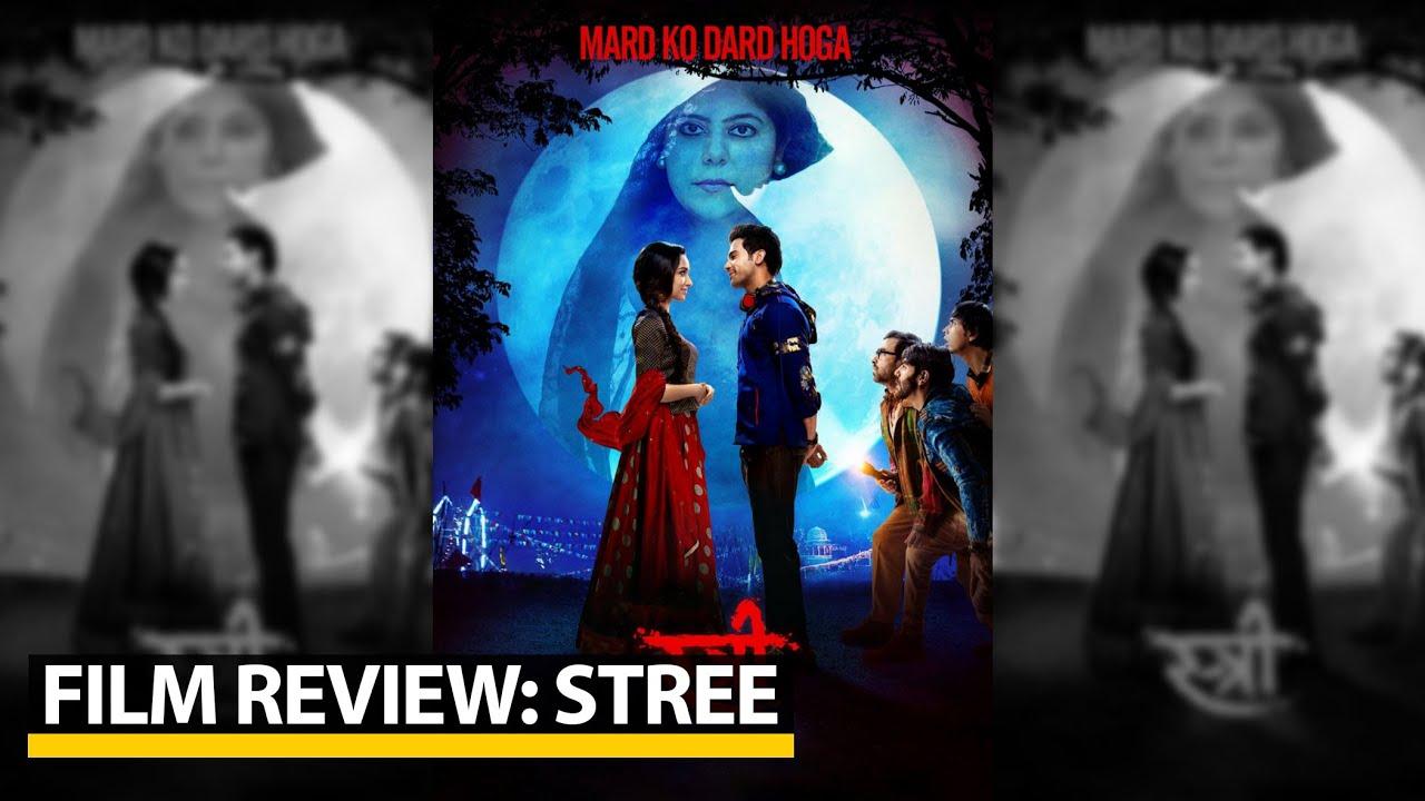 Film Review Of Stree Starring Rajkumar Rao And Shraddha Kapoor