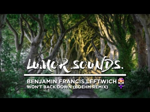 REVED INTRO SONG | BENJAMIN FRANCIS LEFTWICH - WON'T BACK DOWN (BOEHM REMIX)