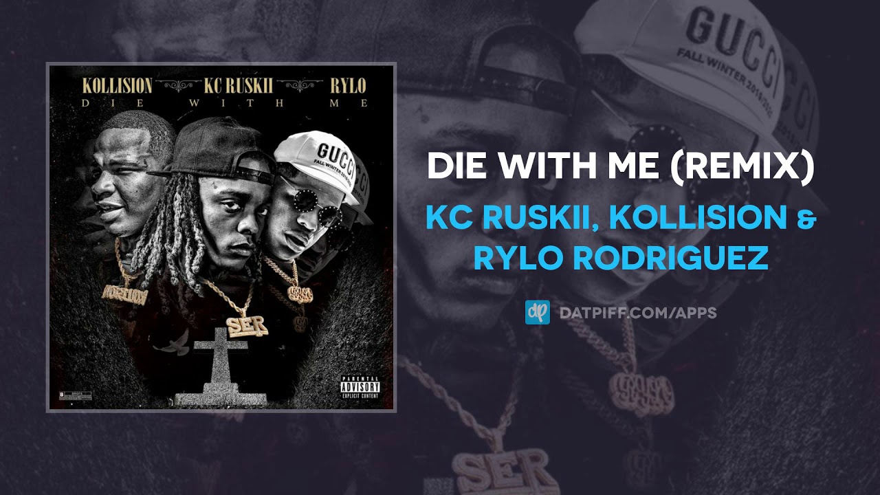 KC Ruskii, Kollision & Rylo Rodriguez — Die With Me (Remix) (AUDIO)