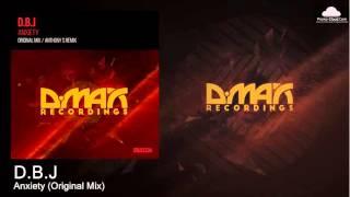 D.B.J - Anxiety (Original Mix) [Tech Trance]