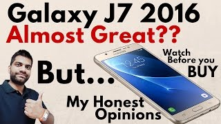 Samsung Galaxy J7 2016 Great But My Honest Opinions Not a Review
