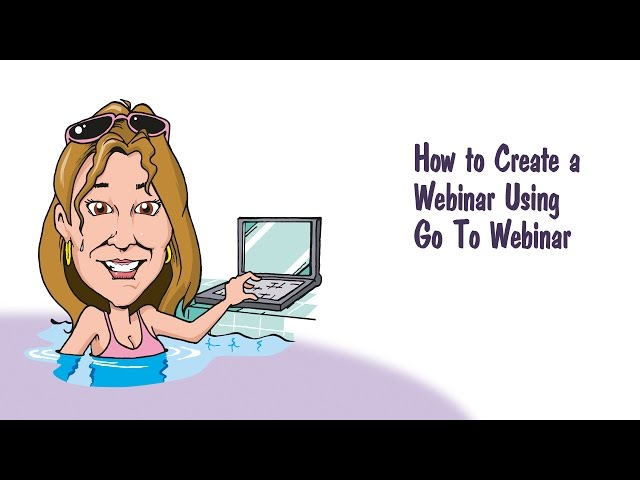How to Create a Webinar Using Go To Webinar