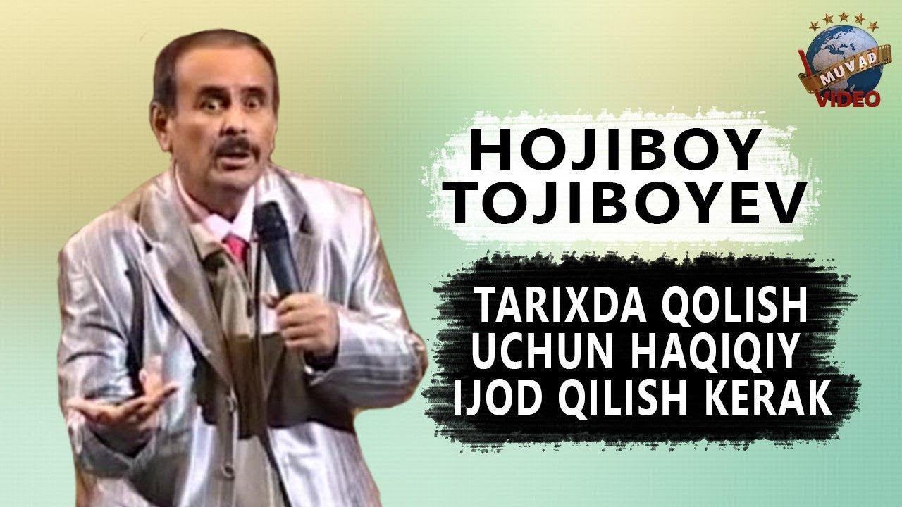 Hojiboy Tojiboyev - Tarixda qolish uchun haqiqiy ijod qilish kerak | Хожибой Тожибоев