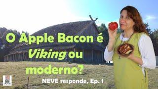 O Apple Bacon é Viking ou moderno? NEVE responde ep. 1
