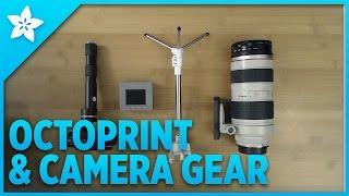 3D Hangouts - Octoprint and Camera Gear