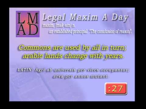 """Legal Maxim A Day May 21st 2013 - """"Commons are used by all in turn..."""""""