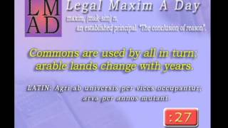 "Legal Maxim A Day May 21st 2013 - ""Commons are used by all in turn..."""