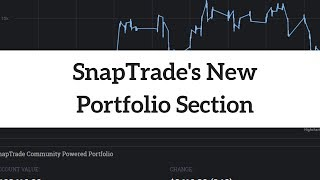 New Updates to Snaptrade! Reviewing The Portfolio Section