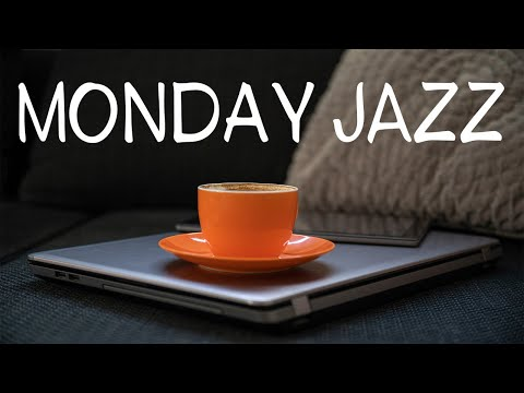 Monday JAZZ - Chill Lounge JAZZ For Work, Study,Relax