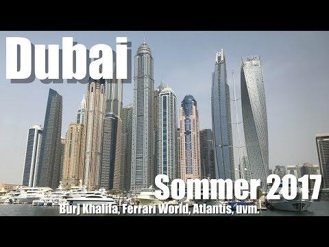 Dubai | Juli 2017 | Burj Khalifa, Dubai Downtown & Marina, Atlantis, Ferrari World und vieles mehr!