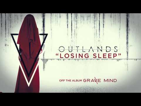 OUTLANDS - Losing Sleep (Official Stream)