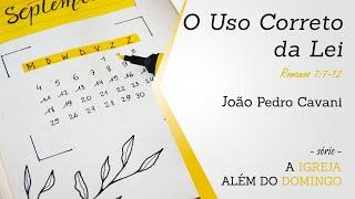 O USO CORRETO DA LEI - Romanos 7:7-12   João Pedro Cavani    25/10/2020 - Culto das 19h30