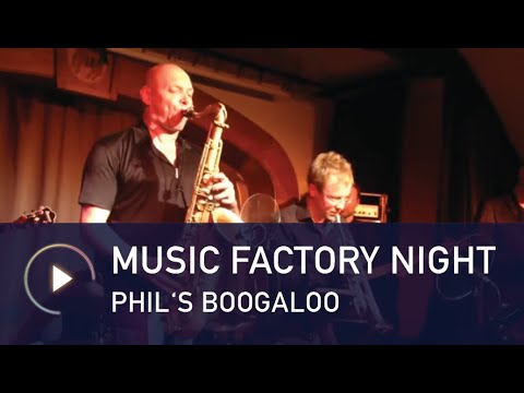 Music Factory Night - Phil's Boogaloo