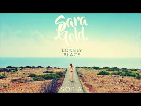 Sara Gold Feat. SOFIΛ - Lonely Place