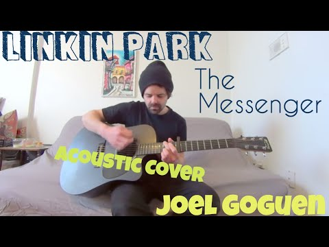 The Messenger - Linkin Park [Acoustic Cover by Joel Goguen]