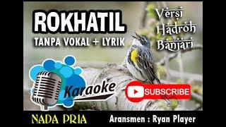 ROKHATIL ATHYARU TASYDU ~ KARAOKE Tanpa Vokal + Lirik ~ NADA PRIA ~ ROHATIL LANGITAN ~ Ryan Player