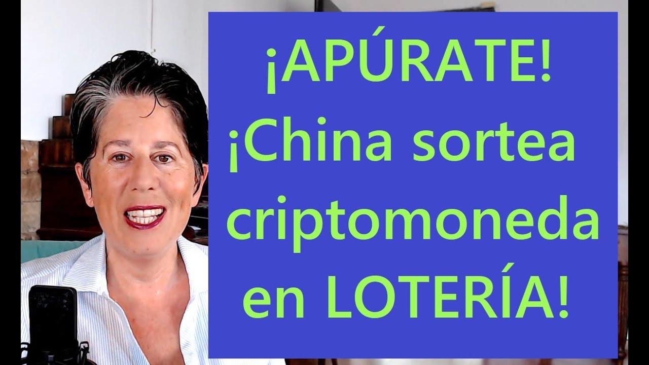 Apúrate! China sortea criptomoneda en una gran Lotería!