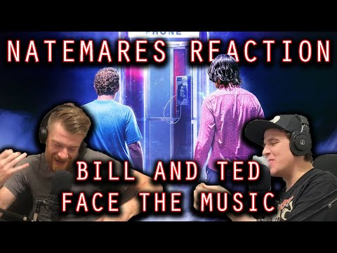 Natemares Reaction: Bill And Ted Face The Music Trailer