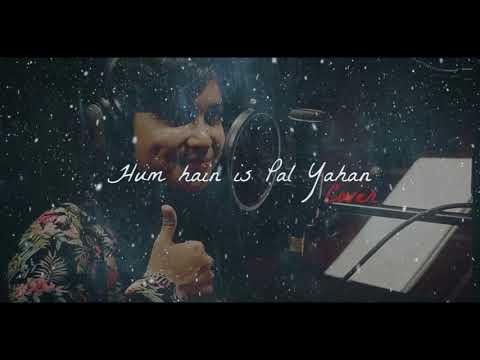 Hum Hain Is Pal Yahan | Cover | Ravish Ft. Sayali Patil