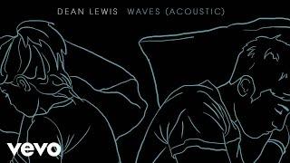 Dean Lewis - Waves (Acoustic - Audio)