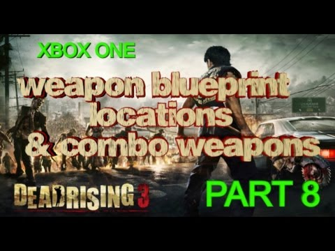 Dead rising 3 all weapon blueprint locations combo weapons part dead rising 3 all weapon blueprint locations combo weapons part 8 thats all folks malvernweather Image collections