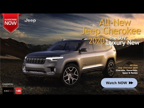 The 2020 Jeep Cherokee SUV All New AWESOME Car All Road Overview