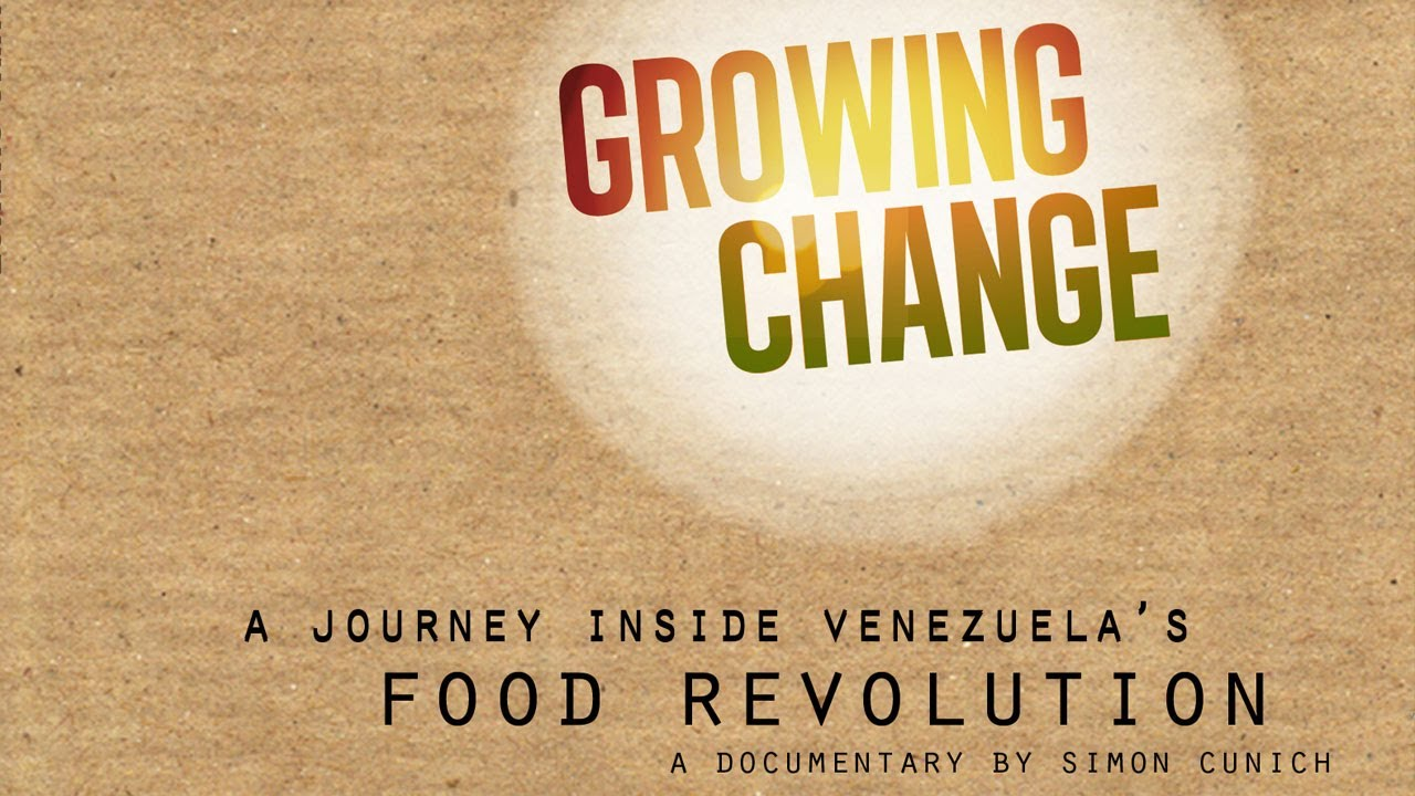 growing change film Growing change: a journey inside venezuela's food revolution why does our food system leave hundreds of millions of people hungry how will the world feed itself in the future in the face of major environmental challenges.