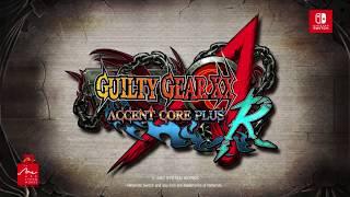 Nintendo Switch™ GUILTY GEAR XX ACCENT CORE PLUS R Promotion Video