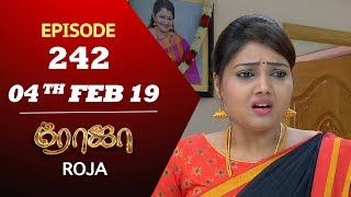 ROJA Serial | Episode 242 | 04th Feb 2019 | ரோஜா | Priyanka | SibbuSuryan | Saregama TVShows Tamil
