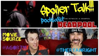 DEADPOOL SPOILER TALK!!! (Video Podcast)