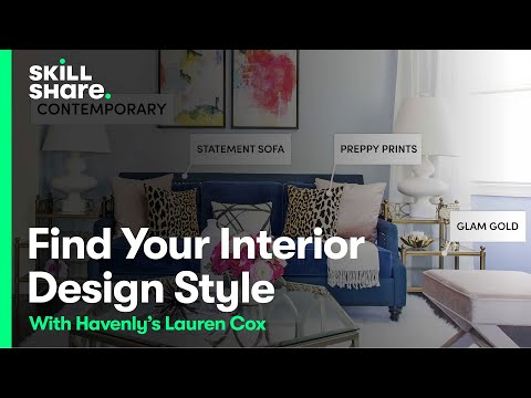 Find Your Interior Design Style (Home Decor Tips for Every Budget & Taste) -- Class Excerpt