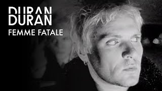Watch Duran Duran Femme Fatale video