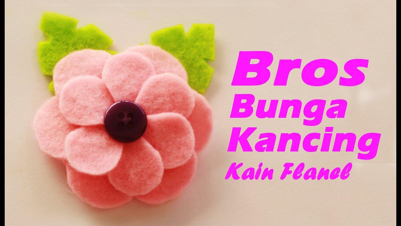 Cara Membuat Bros Bunga Kancing Dari Kain Flanel Youtube