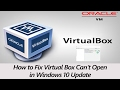 How to Fix Virtual Box can not open in Windows 10 Update