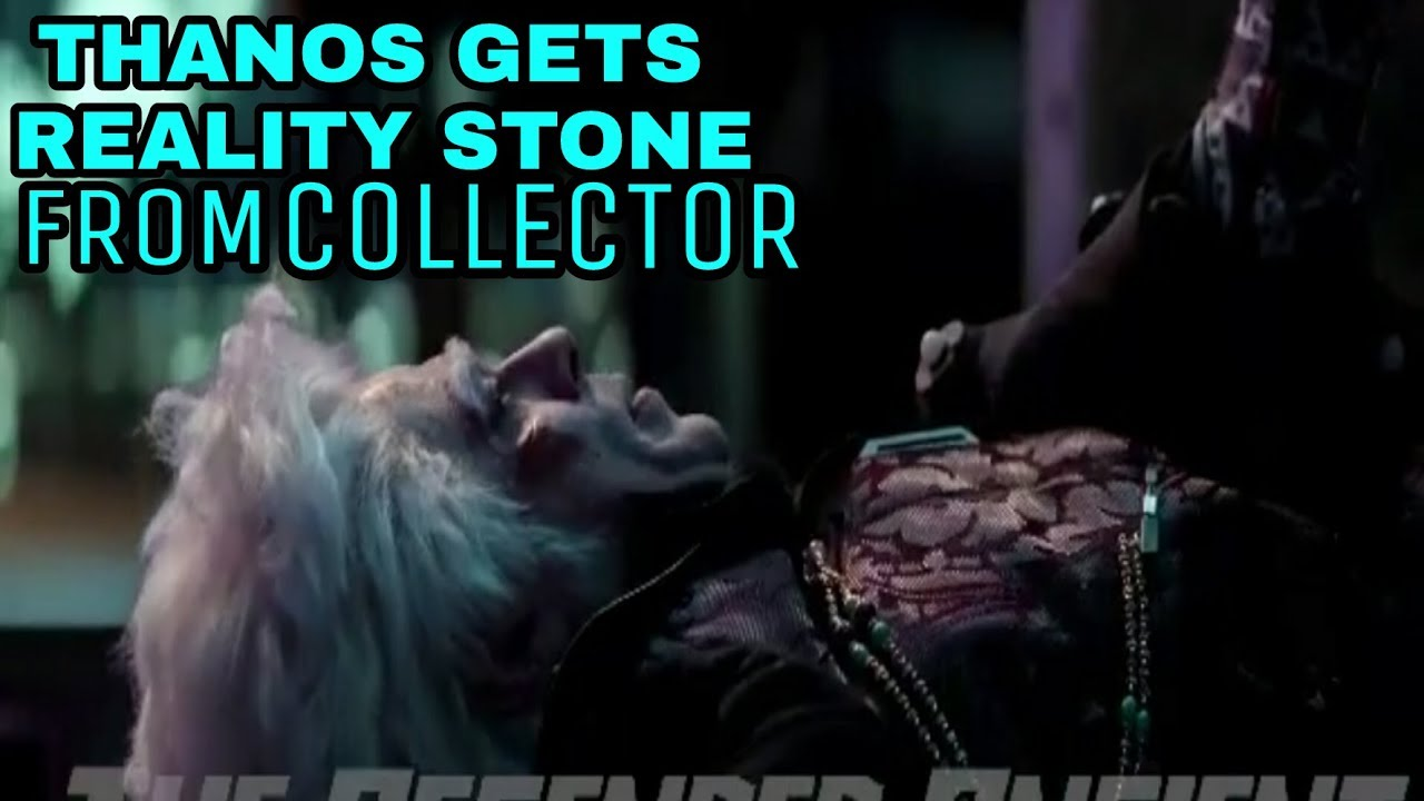 THANOS Gets REALITY STONE From COLLECTOR in Infinity War ...