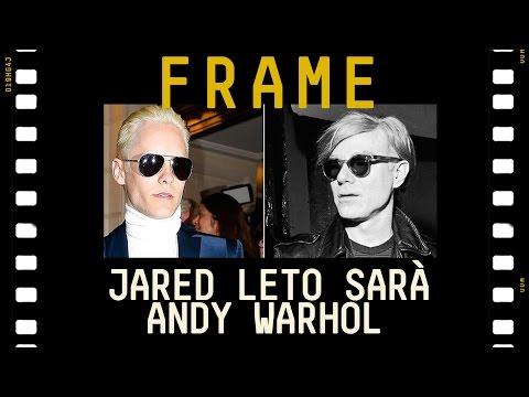 JARED LETO sarà Andy Warhol | #FRAME