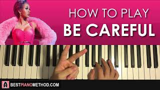 HOW TO PLAY - Cardi B - Be Careful (Piano Tutorial Lesson)