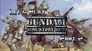 Let's Play Gundam Side Story 0079 - Part 2 - Gouf Yourself [WorkSh3d]