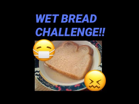 Wet Bread Challenge Gone Wrong!!! (WARNING DISGUSTING ...