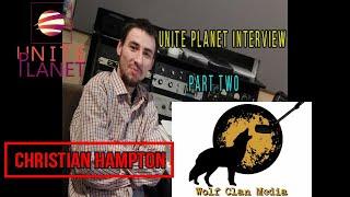 Christian Hampton - An Unite Planet Interview Part Two