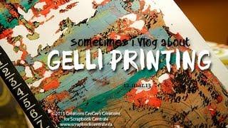 sometimes i vlog about Gelli Printing on 12.mar.13