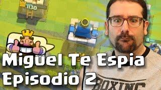 🍆Miguel Te Espia Ep. 2 | Clash Royale