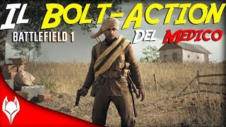 Battlefield 1 - IL BOLT ACTION DEL MEDICO - News Dal CTE