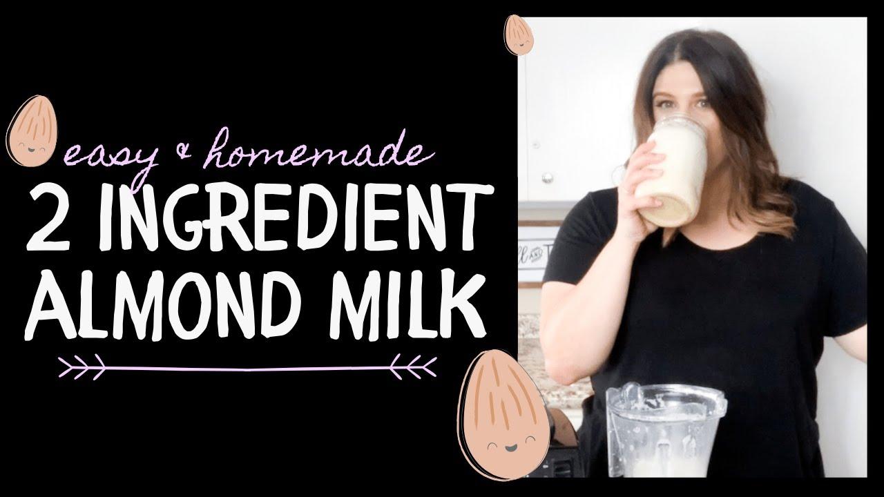 2 Ingredient 30 Second Almond Milk